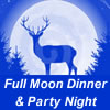 Full Moon Dinner & Party Night - July 19th