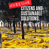 Museums - Citizenship and Sustainable Solutions