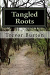 Tangled Roots by Trevor Burton