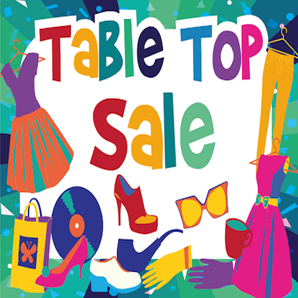 Table Top Sale - first Saturday every month